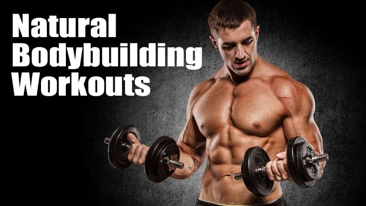 natural bodybuilding workouts