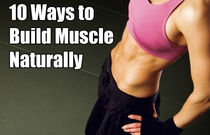 10 ways to build muscle naturally