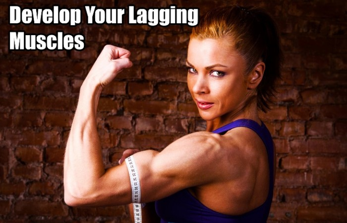 Develop your lagging muscles