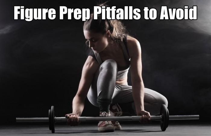 figure prep pitfalls to avoid