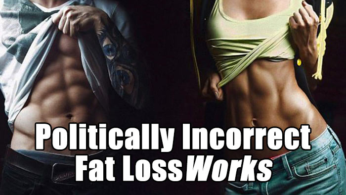 politically incorrect fat loss works