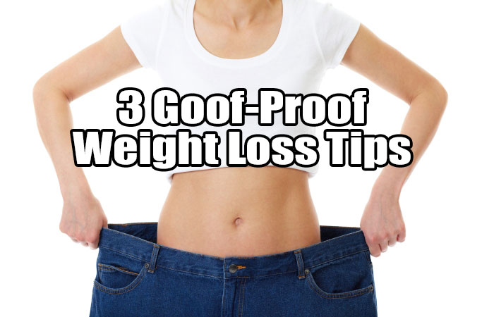 3 goof-proof weight loss tips
