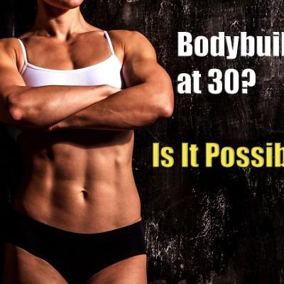 Bodybuilding at 30